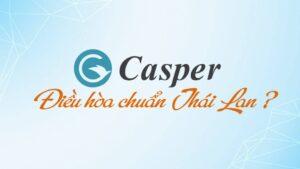 Có nên mua điều hòa Casper?