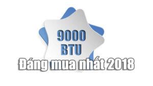 Điều hòa 9000 BTU 1 chiều đáng mua nhất 2018