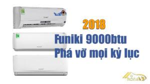 Funiki 9000 BTU 1 chiều 2018 phá vỡ mọi kỷ lục