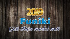 Funiki giới thiêu model mới 2019
