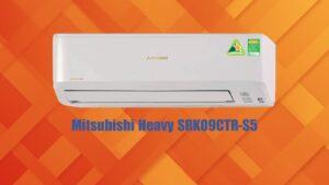 Mitsubishi Heavy SRK09CTR-S5 đối thủ xứng tầm